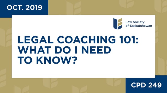 CPD 249 - Legal Coaching 101: What Do...