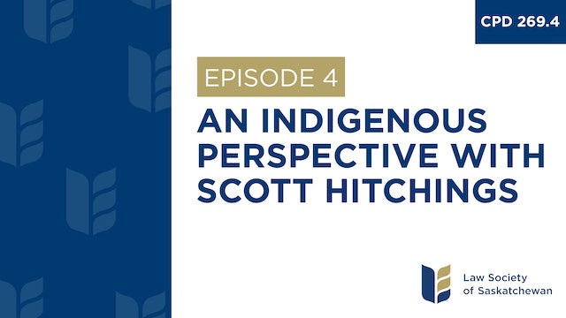 [E4] Scott Hitchings - Considerations from an Indigenous Perspective (CPD 269.4)