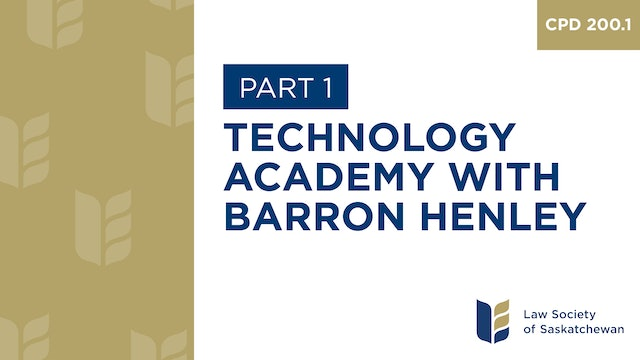 CPD 200 - Technology Academy with Barron Henley (Part 1)