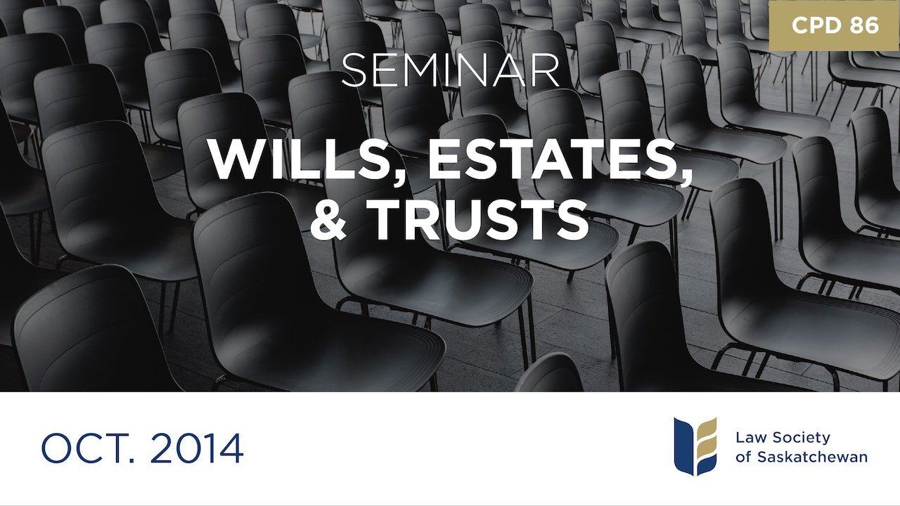 CPD 86 - Wills, Estates, and Trusts: End-of-Life Decision Making