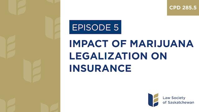 [E5] Impact of Marijuana Legalization on Insurance (CPD 285.5)