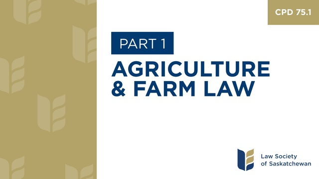 CPD 75 - Agriculture and Farm Law (Part 1)
