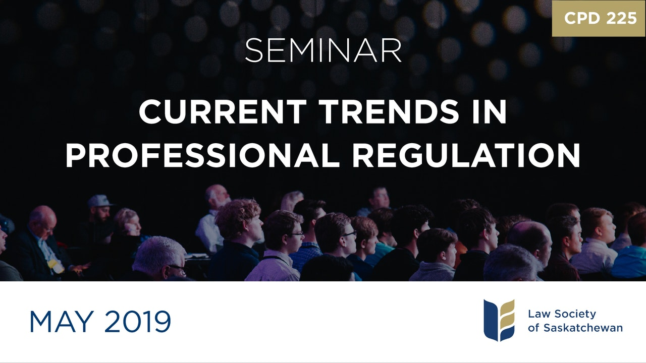 CPD 225 - Current Trends in Professional Regulation