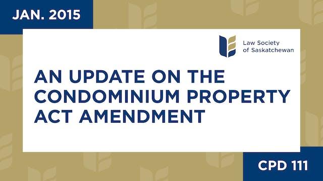 CPD 111 - An Update on the Condominiu...