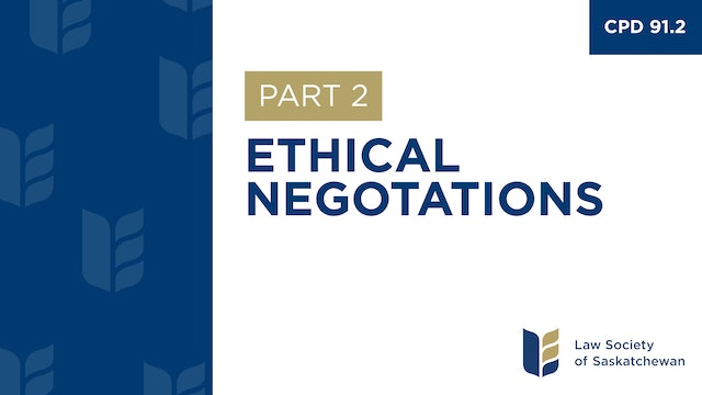 CPD 91 - Ethical Negotiations (Part 2)