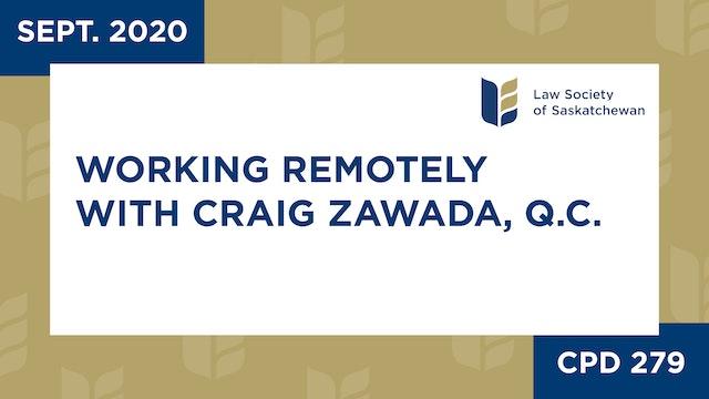 CPD 279 - Working Remotely with Craig Zawada, Q.C.