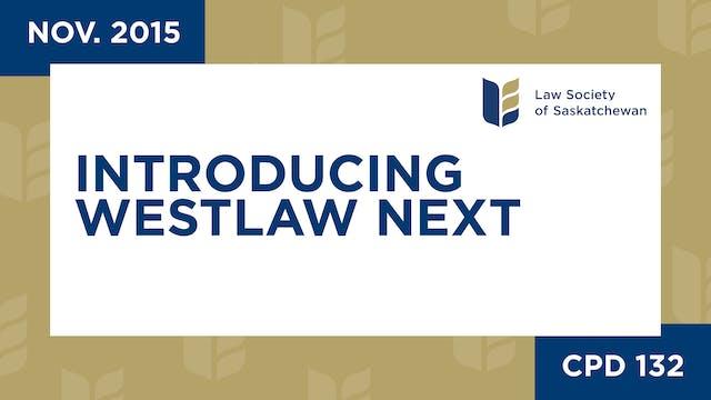 CPD 132 - Introducing WestlawNext; Ge...
