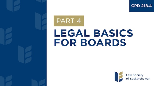 CPD 218 - Legal Basics for Boards (Part 4)