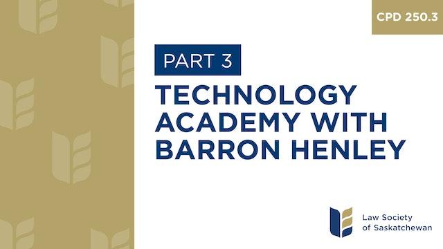 CPD 250 - Technology Academy Featuring Barron Henley (Part 3)