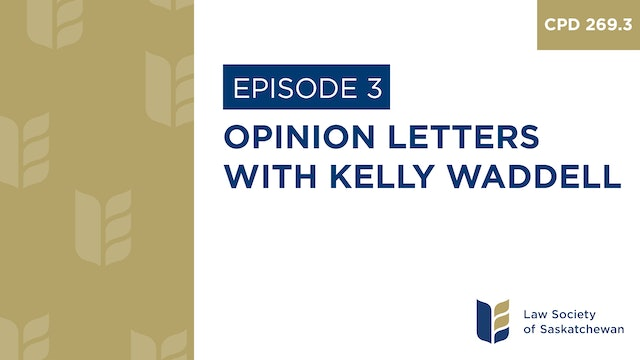 [E3] Kelly Waddell -  Opinion Letters (CPD 269.3)