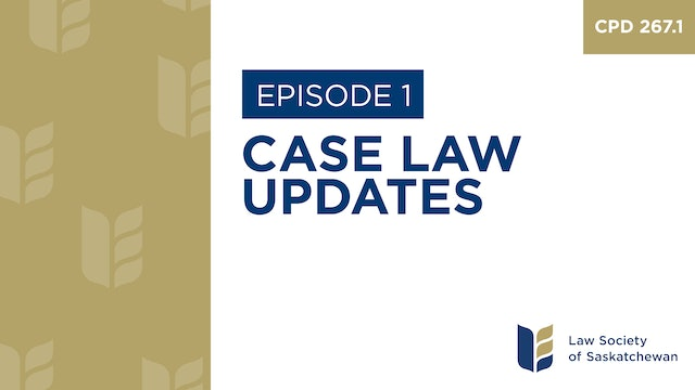 [E1] Case Law Updates on Law Pertinent to Industry in Saskatchewan (CPD 267.1)