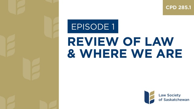 [E1] Review of Law and Where We Are (CPD 285.1)