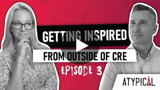 """(Not) ATYPICAL Real Estate Marketing """"Show"""" - Episode 3: Getting Inspired"""