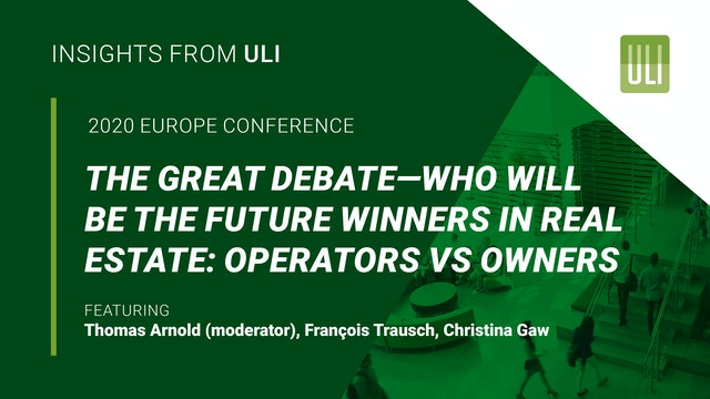 The Great Debate—Who Will Be Future Winner in Real Estate: Operators vs Owners