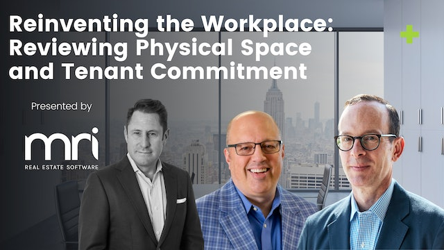Reinventing the Workplace: Reviewing Physical Space and Tenant Commitment
