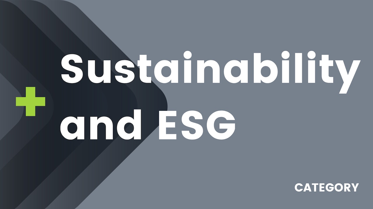 Sustainability and ESG