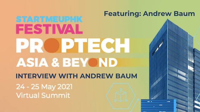 Asia PropTech Summit 2021: Interview with Andrew Baum