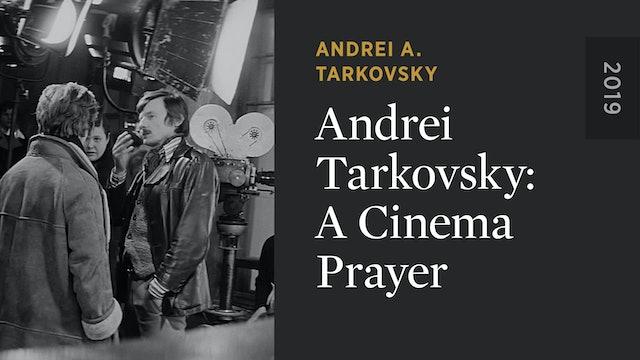 Andrei Tarkovsky: A Cinema Prayer