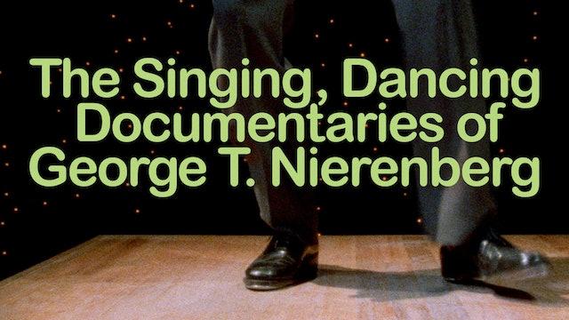 The Singing, Dancing Documentaries of George T. Nierenberg