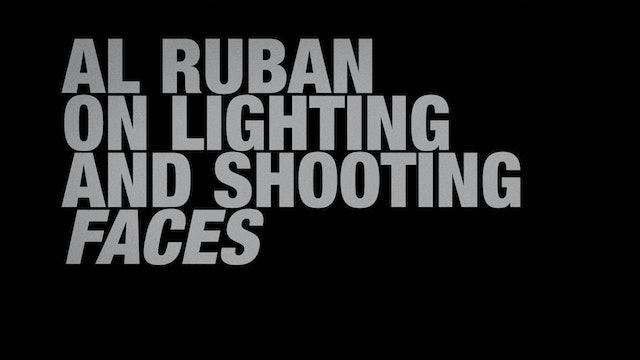 Al Ruban on Lighting and Shooting FACES