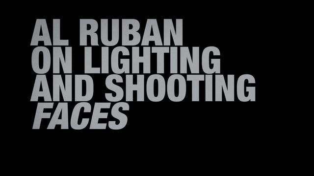 Al Ruban on Lighting and Shooting FACES
