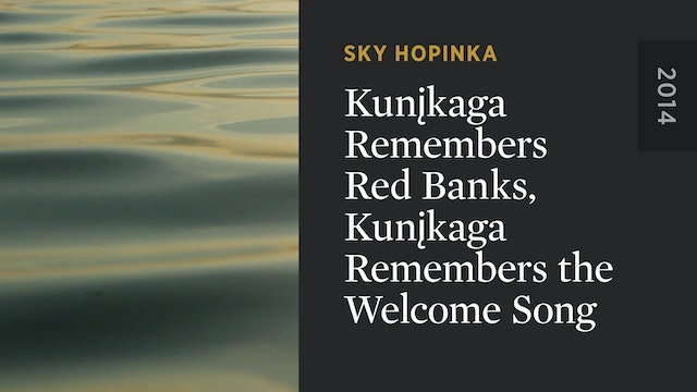 Kunįkága Remembers Red Banks, Kunįkága Remembers the Welcome Song