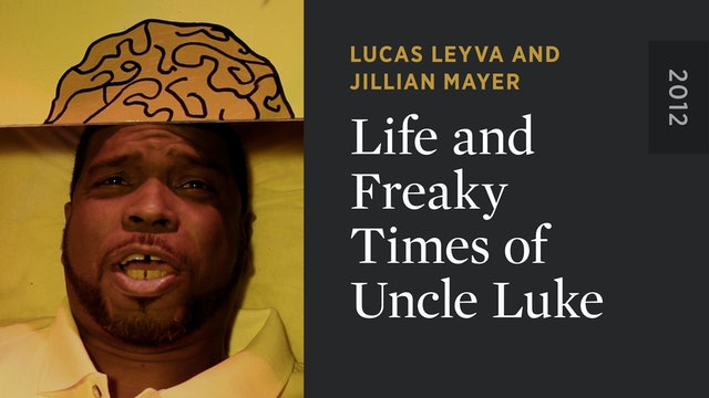 Life and Freaky Times of Uncle Luke