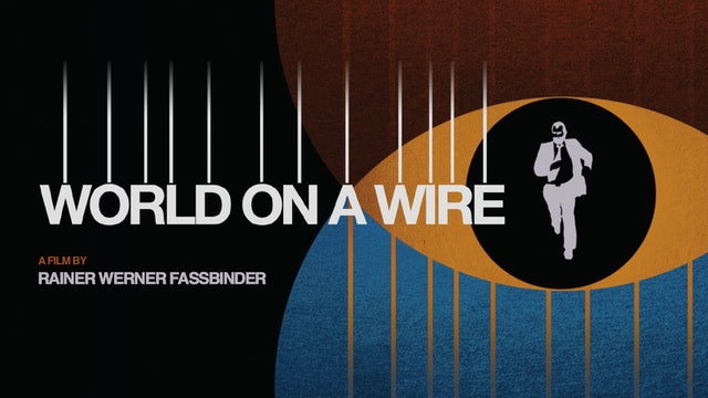 World on a Wire - Criterion Channel