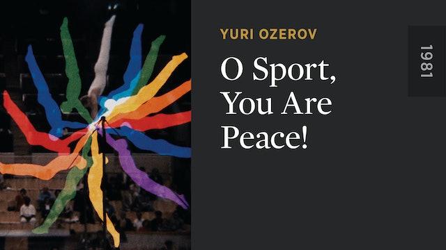 O Sport, You Are Peace!