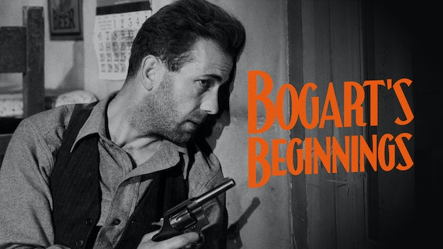 Bogart's Beginnings Teaser