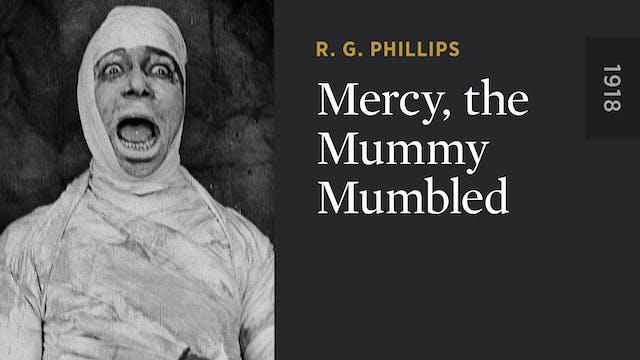 Mercy, the Mummy Mumbled