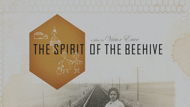 THE SPIRIT OF THE BEEHIVE Edition Intro