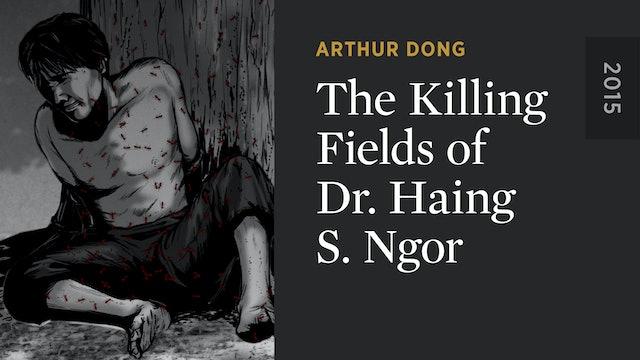 The Killing Fields of Dr. Haing S. Ngor