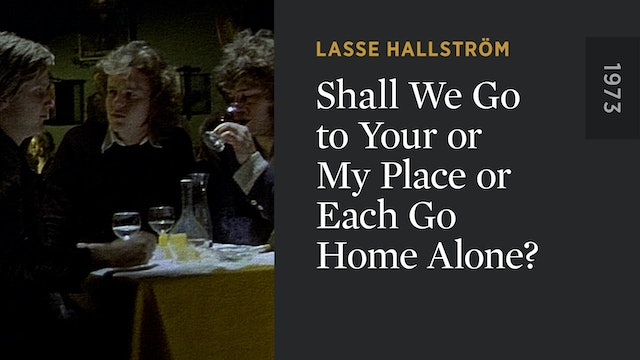 Shall We Go to Your or My Place or Each Go Home Alone?