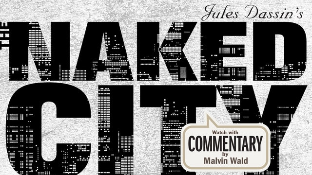 THE NAKED CITY Commentary