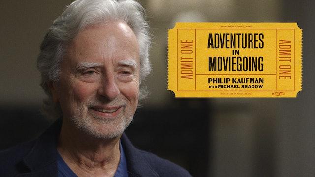 Philip Kaufman's Adventures in Moviegoing