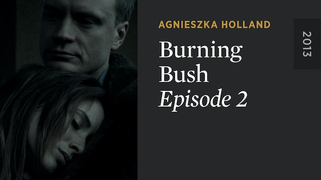 BURNING BUSH: Episode 2
