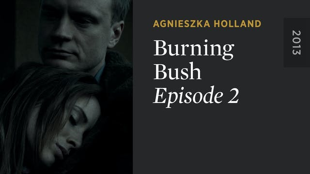 BURNING BUSH: Episode 2