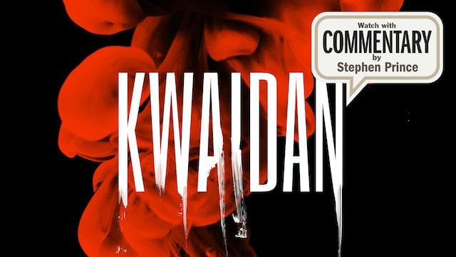KWAIDAN Commentary