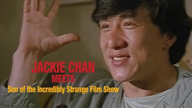 """Jackie Chan Meets """"Son of the Incredibly Strange Film Show"""""""