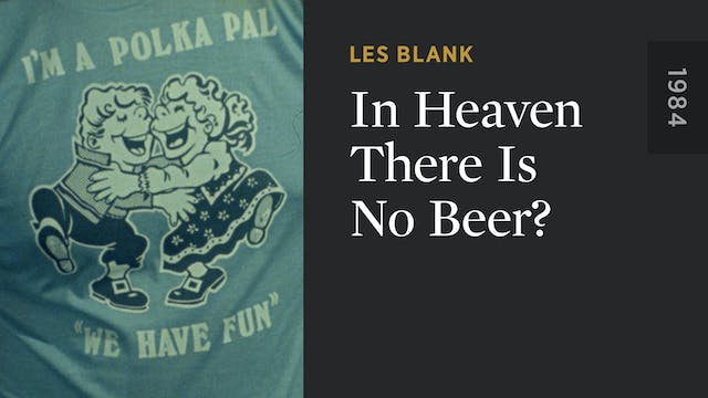 In Heaven There Is No Beer?