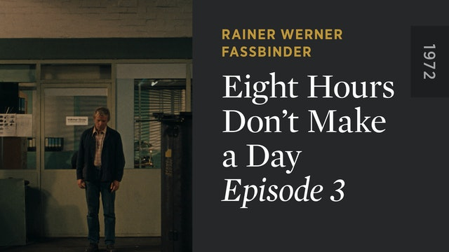 EIGHT HOURS DON'T MAKE A DAY: Episode 3