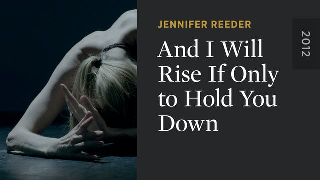 And I Will Rise If Only to Hold You Down