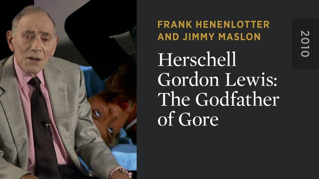 Herschell Gordon Lewis: The Godfather...