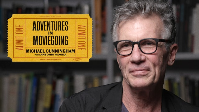 Michael Cunningham's Adventures in Moviegoing