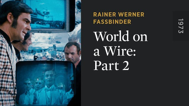 WORLD ON A WIRE: Part 2