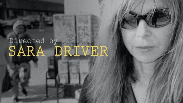 Directed by Sara Driver