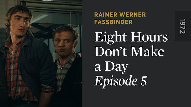 EIGHT HOURS DON'T MAKE A DAY: Episode 5
