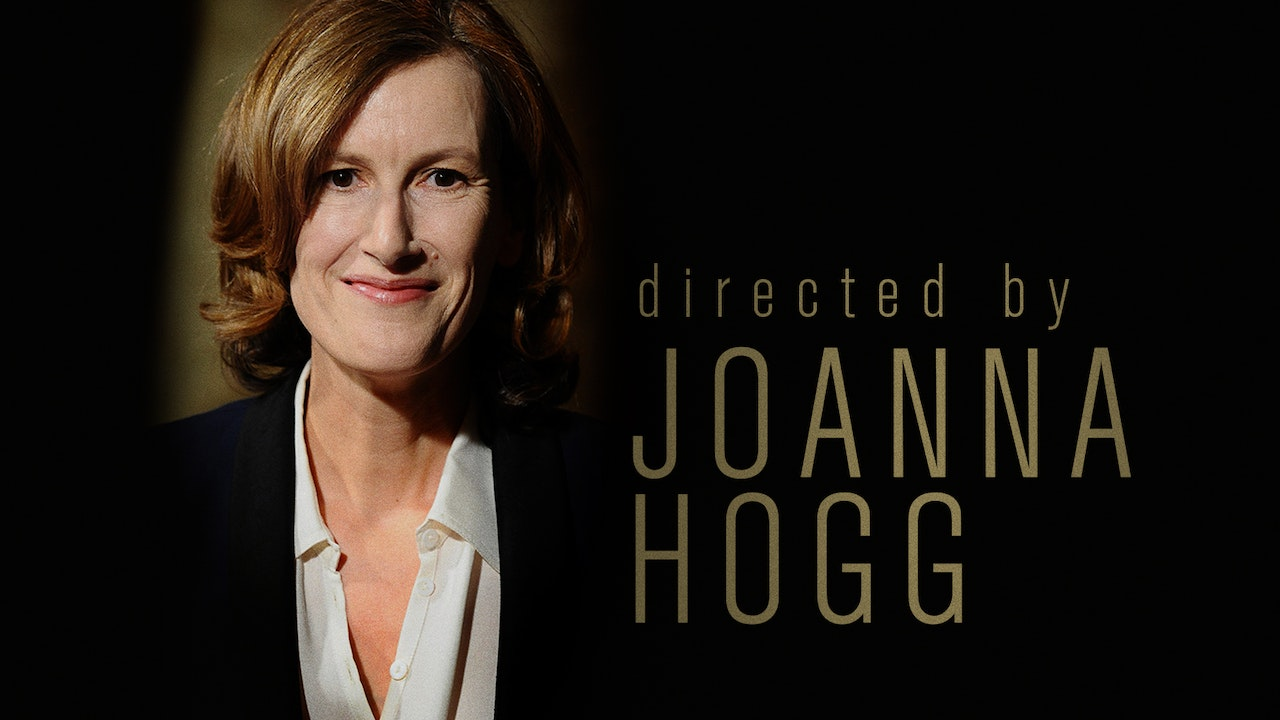Directed by Joanna Hogg