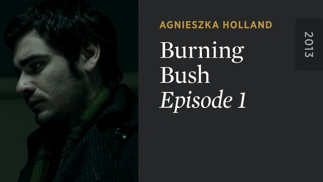BURNING BUSH: Episode 1